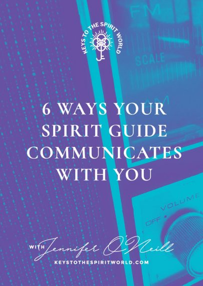 6 Ways Your Spirit Guide Communicates With You! – Keys to