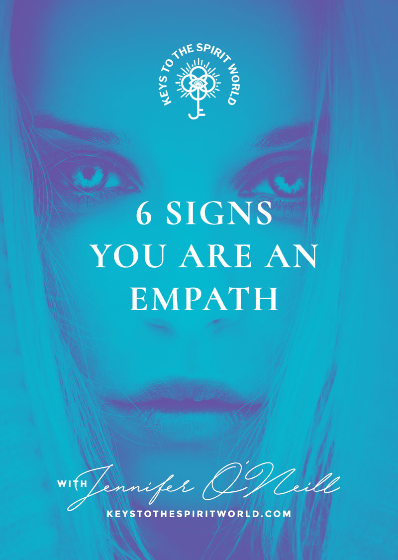 6 Signs You Are An Empath – Keys to the Spirit World
