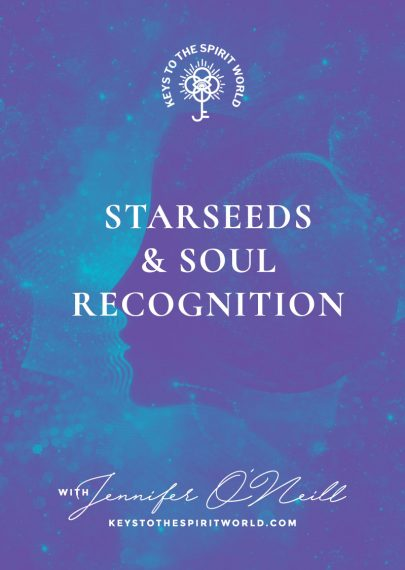 Starseeds & Soul Recognition – Keys to the Spirit World