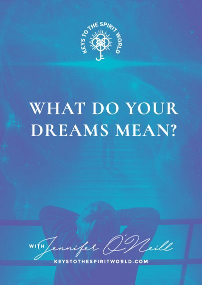 What Do Your Dreams Mean Keys To The Spirit World